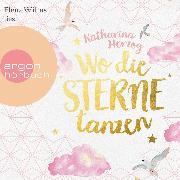 Cover-Bild zu Herzog, Katharina: Wo die Sterne tanzen (Gekürzte Lesung) (Audio Download)