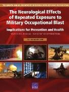 Cover-Bild zu Engel, Charles C.: The Neurological Effects of Repeated Exposure to Military Occupational Blast: Implications for Prevention and Health: Proceedings, Findings, and Exper