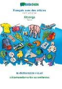 Cover-Bild zu BABADADA, Français avec des articles - Xitsonga, le dictionnaire visuel - xihlamuselamarito xa swifaniso