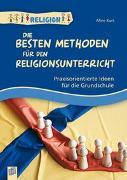 Cover-Bild zu Die besten Methoden für den Religionsunterricht von Kurt, Aline