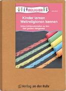 Cover-Bild zu Kinder lernen Weltreligionen kennen von Kurt, Aline