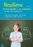 Cover-Bild zu Resilienz entwickeln und stärken in der Grundschule von Kurt, Aline