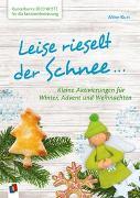 Cover-Bild zu Kunterbunte Ideenkiste für die Seniorenbetreuung: Leise rieselt der Schnee ? von Kurt, Aline