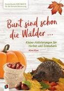 Cover-Bild zu Kunterbunte Ideenkiste für die Seniorenbetreuung: Bunt sind schon die Wälder von Kurt, Aline