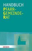 Cover-Bild zu Handbuch Pfarrgemeinderat von Schmid, Albert (Prolog v.)
