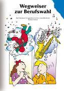 Cover-Bild zu Wegweiser zur Berufswahl von Schmid, Reinhard