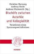 Cover-Bild zu Bischöfe zwischen Autarkie und Kollegialität von Merkt, Andreas (Hrsg.)
