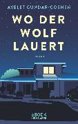 Cover-Bild zu Gundar-Goshen, Ayelet: Wo der Wolf lauert (eBook)