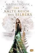 Cover-Bild zu Novik, Naomi: Das kalte Reich des Silbers