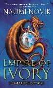 Cover-Bild zu Novik, Naomi: Empire of Ivory (eBook)