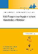 Cover-Bild zu 100 Fragen zur hygienischen Händedesinfektion (eBook) von Bunte-Schönberger, Karin