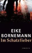 Cover-Bild zu Bornemann, Eike: Im Schatzfieber