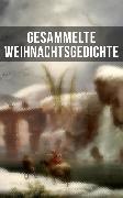 Cover-Bild zu Gesammelte Weihnachtsgedichte (eBook) von Rilke, Rainer Maria