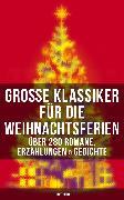 Cover-Bild zu Große Klassiker für die Weihnachtsferien: Über 280 Romane, Erzählungen & Gedichte (Illustriert) (eBook) von Rilke, Rainer Maria