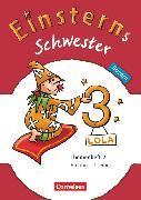 Cover-Bild zu Einsterns Schwester, Sprache und Lesen - Bayern, 3. Jahrgangsstufe, Themenheft 2 von Gerstenmaier, Wiebke