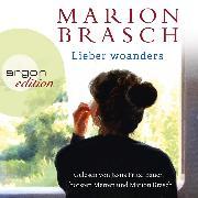 Cover-Bild zu Lieber woanders (Ungekürzte Lesung) (Audio Download) von Brasch, Marion