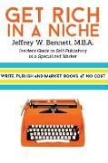 Cover-Bild zu Get Rich in a Niche von Bennett, Jeffrey W.