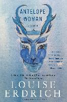 Cover-Bild zu Erdrich, Louise: Antelope Woman (eBook)