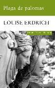 Cover-Bild zu Erdrich, Louise: Plaga de palomas (eBook)