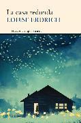 Cover-Bild zu Erdrich, Louise: La casa redonda (eBook)