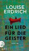 Cover-Bild zu Erdrich, Louise: Ein Lied für die Geister (eBook)
