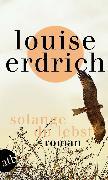 Cover-Bild zu Erdrich, Louise: Solange du lebst (eBook)