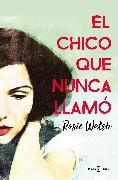 Cover-Bild zu Walsh, Rosie: El chico que nunca llamó / Ghosted