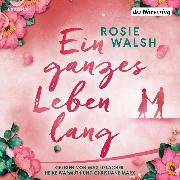 Cover-Bild zu Walsh, Rosie: Ein ganzes Leben lang (Audio Download)