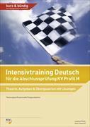 Cover-Bild zu Intensivtraining Deutsch für die Abschlussprüfung KV Profil M von Flück, Joanna