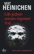 Cover-Bild zu Heinichen, Veit: Gib jedem seinen eigenen Tod