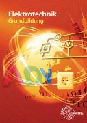 Cover-Bild zu Elektrotechnik Grundbildung von Bumiller, Horst