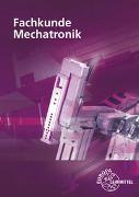 Cover-Bild zu Fachkunde Mechatronik von Eichler, Walter