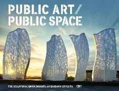 Cover-Bild zu Becker, Jack (Solist): Public Art / Public Space: The Sculptural Environments of Barbara Grygutis