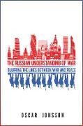 Cover-Bild zu The Russian Understanding of War (eBook) von Jonsson, Oscar