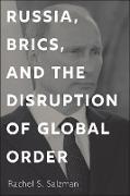 Cover-Bild zu Russia, BRICS, and the Disruption of Global Order (eBook) von Salzman, Rachel S.