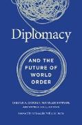 Cover-Bild zu Diplomacy and the Future of World Order (eBook) von Crocker, Chester A. (Hrsg.)