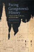Cover-Bild zu Facing Georgetown's History (eBook) von Rothman, Adam (Hrsg.)