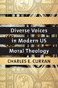 Cover-Bild zu Diverse Voices in Modern US Moral Theology (eBook) von Curran, Charles E.