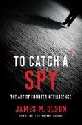 Cover-Bild zu To Catch a Spy (eBook) von Olson, James M.