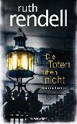 Cover-Bild zu Rendell, Ruth: Die Toten ruhen nicht (eBook)