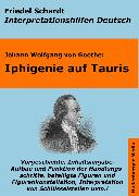 Cover-Bild zu Iphigenie auf Tauris - Lektürehilfe und Interpretationshilfe. Interpretationen und Vorbereitungen für den Deutschunterricht (eBook) von Goethe, Johann Wolfgang von