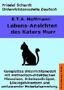 Cover-Bild zu Lebensansichten des Katers Murr. Unterrichtsmodell und Unterrichtsvorbereitungen. Unterrichtsmaterial und komplette Stundenmodelle für den Deutschunterricht (eBook) von Hoffmann, E.T.A.