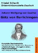 Cover-Bild zu Johann Wolfgang von Goethe: Götz von Berlichingen. Unterrichtsmodell und Unterrichtsvorbereitungen. Unterrichtsmaterial und komplette Stundenmodelle für den Deutschunterricht (eBook) von Goethe, Johann Wolfgang von