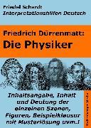 Cover-Bild zu Die Physiker - Lektürehilfe und Interpretationshilfe. Interpretationen und Vorbereitungen für den Deutschunterricht (eBook) von Dürrenmatt, Friedrich