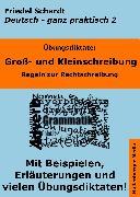 Cover-Bild zu Übungsdiktate: Groß- und Kleinschreibung. Regeln zur Rechtschreibung mit Beispielen und Wortlisten (eBook) von Schardt, Friedel