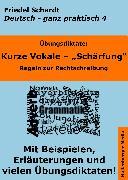 Cover-Bild zu Übungsdiktate: Kurze Vokale - Schärfung. Regeln zur Rechtschreibung mit Beispielen und Wortlisten (eBook) von Schardt, Friedel