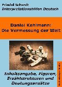 Cover-Bild zu Die Vermessung der Welt - Interpretationshilfen Deutsch. Inhaltsangabe, Figuren, Erzählstrukturen und Deutungsansätze (eBook) von Schardt, Friedel
