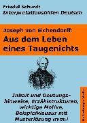 Cover-Bild zu Aus dem Leben eines Taugenichts - Lektürehilfe und Interpretationshilfe. Interpretationen und Vorbereitungen für den Deutschunterricht (eBook) von Schardt, Friedel
