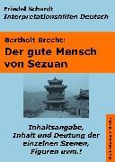Cover-Bild zu Der gute Mensch von Sezuan - Lektürehilfe und Interpretationshilfe. Interpretationen und Vorbereitungen für den Deutschunterricht (eBook) von Schardt, Friedel