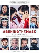 Cover-Bild zu Stock, Marcel Gregory: #behindthemask - Menschen hinter Masken